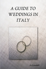A Guide to Weddings in Italy #PD13 Best Selling Author May 25 2013 - Jo Linsdell blogger Linda Randall  @theideagirl TWITTER FREE WEBCAST