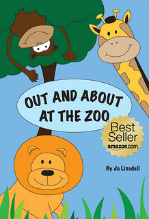 Out and About at the Zoo book one june 2012 by Jo Linsdell