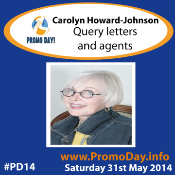 Promo Day  #PD14 Carolyn Howard Johnson Query Letters and Agents Sat 31st May 2014 Jo Linsdell Linda Randall the idea girl says Twitter@promodayevent