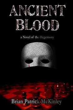 ancient.blood.cover. a novel of hegemony - author brian patrick McKinley #PD14 the idea girl says