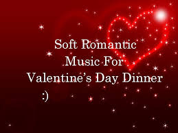 soft romantic music for valentines day dinner dance the idea girl says enjoy!