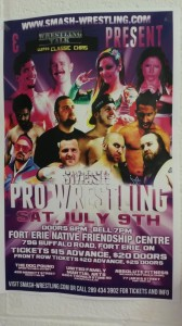 SMASH Pro Wrestling July 9 2016 FE Native Friendship Centre JAXON JARVIS - the dog pound Merriton, United Family Martial arts NF, Absolute Fitness FE tickets poster